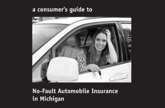 A Consumer's Guide to No-Fault Automobile Insurance in Michigan