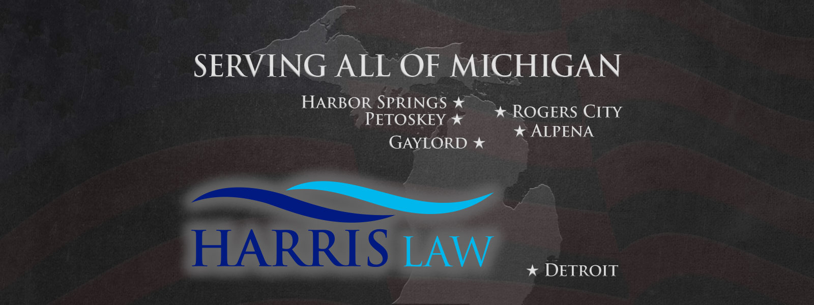 Harris Law with Offices in Petoskey, Gaylord, Harbor Springs, Rogers City, Alpena, and Detroit